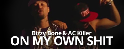 ON MY OWN SHIT - Bizzy Bone & AC Killer